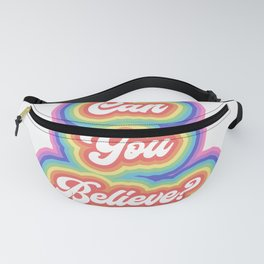 Can you believe? Fanny Pack