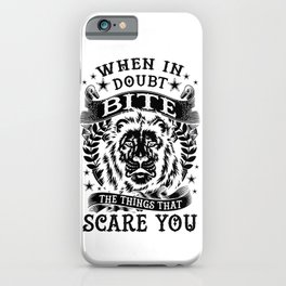 When in doubt... Bite. iPhone Case