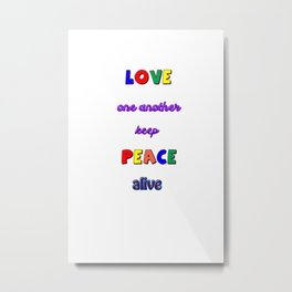 Keep Peace Alive Metal Print