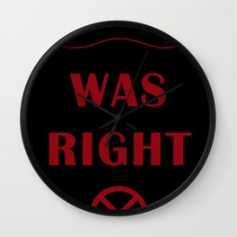 Cyclops Was Right Wall Clock