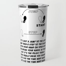 TIME WARP- WITH LYRICS (THE ROCKY HORROR PICTURE SHOW) Travel Mug