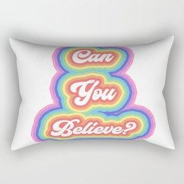 Can you believe? Rectangular Pillow