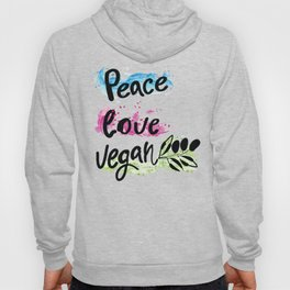 Peace love vegan Hoody