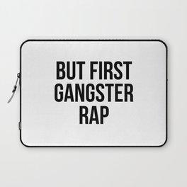 But first gangster rap Laptop Sleeve