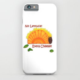 Tacos...No Lettuce! Extra Cheese! iPhone Case