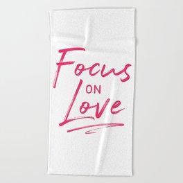 Focus on Love Beach Towel
