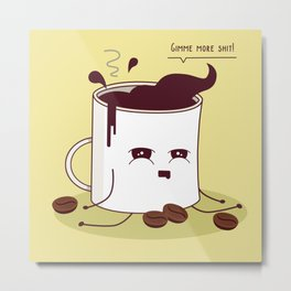 Coffee Mug Addicted To Coffee Metal Print