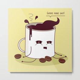 Coffee Mug Addicted To Coffee Metal Print