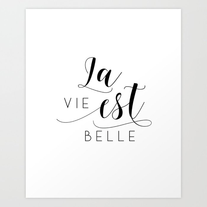 FRENCH QUOTE, La Vie Est Belle, Life Is Beautiful,Life Quote,French  Saying,French Print,Home Decor Art Print by tomoogorelica