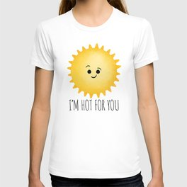 I'm Hot For You T-shirt