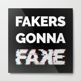 Fakers Gonna Fake Glitch (Shake It Off lyrics) [black] Metal Print