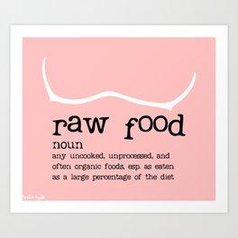 Raw Food Diet Pink Art Print