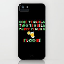 One Tequila, Two Tequila, Three Tequila Floor product iPhone Case
