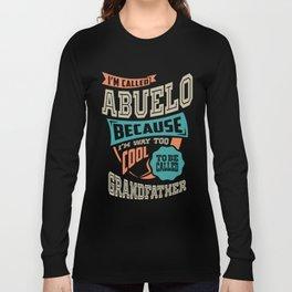 I'm Called Abuelo Long Sleeve T-shirt