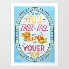 Today You Are You Art Print