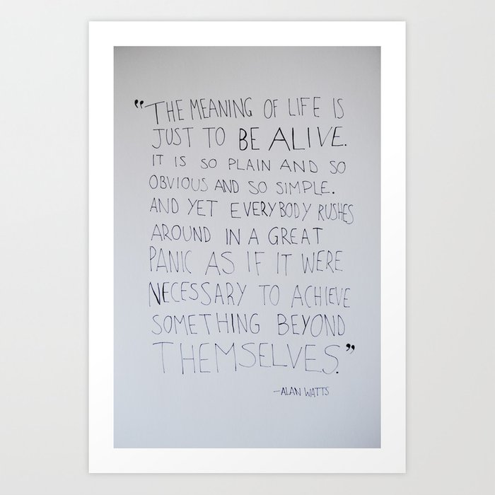 The Meaning of Life - Alan Watts Quote Kunstdrucke