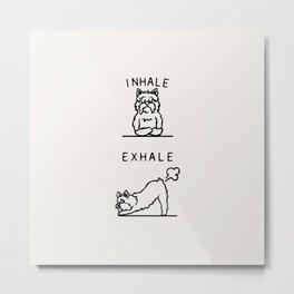 Inhale Exhale Yorkshire Terrier Metal Print