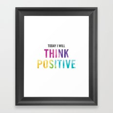 New Year's Resolution Reminder - TODAY I WILL THINK POSITIVE Framed Art Print