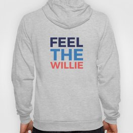 FEEL THE WILLIE Hoody