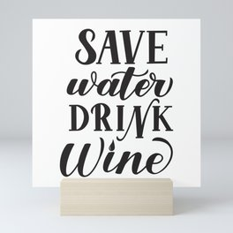 Save water drink wine hand lettering  Mini Art Print