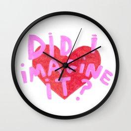 did i imagine it ? Wall Clock