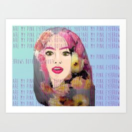 Are my pink eyebrows bothering you?  Art Print