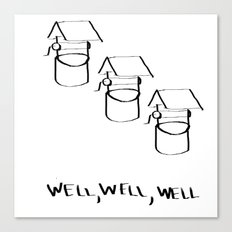 Well Well  Canvas Print