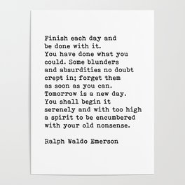 Ralph Waldo Emerson, Finish Each Day Inspirational Quote Poster