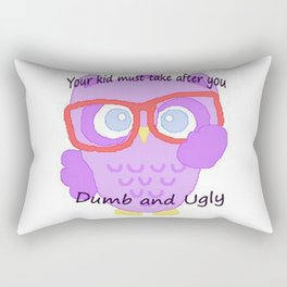 Wise owl says you ugly and so are you kids Rectangular Pillow
