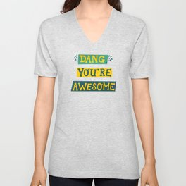 Dang You're Awesome  Unisex V-Neck