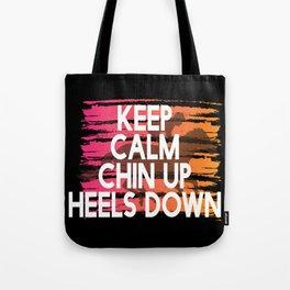 Keep Calm Chin Up Heels down Tote Bag