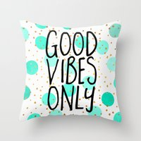 good vibes only Throw Pillows featuring Good Vibes Only by Elisabeth Fredriksson