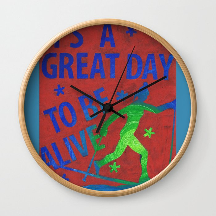 It's a great day to be ALIVE! Wall Clock
