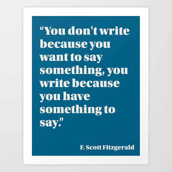 Fitzgerald on Having Something to Say Art Print