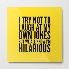 I TRY NOT TO LAUGH AT MY OWN JOKES (Yellow) Metal Print