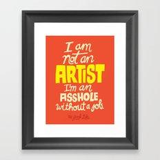 Not an Artist... Framed Art Print
