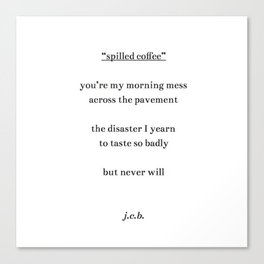 spilled coffee Canvas Print