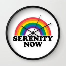 Serenity Now Wall Clock