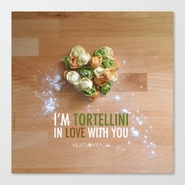I'm Tortellini in Love with You Canvas Print