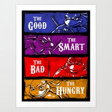 The Good, The Smart, The Bad and The Hungry Art Print
