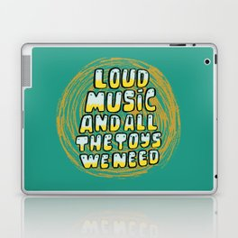 Loud Music And All The Toys We Need Laptop & iPad Skin