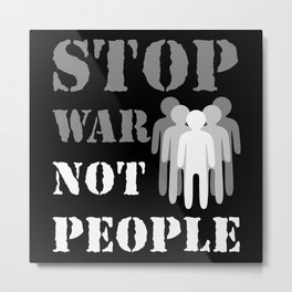 Stop the war not people Metal Print