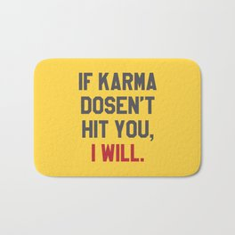 IF KARMA DOESN'T HIT YOU I WILL (Yellow) Bath Mat