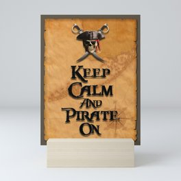 Keep Calm And Pirate On Mini Art Print