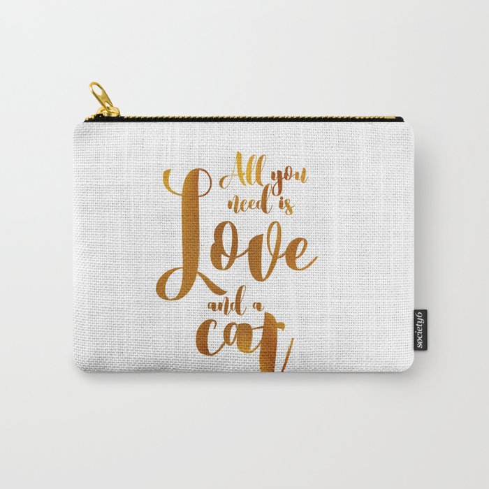 All you need is Love and a cat (gold) Carry-All Pouch