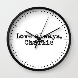 Love always, charlie. Wall Clock