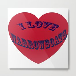 I love narrowboats heart Metal Print