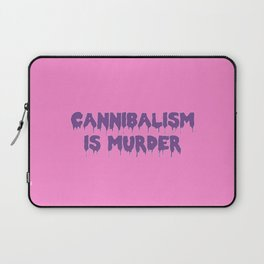 Cannibalism is Murder Laptop Sleeve