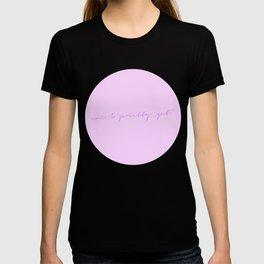 am I pretty yet? (2) T-shirt