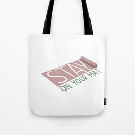 Stay on your Mat Tote Bag